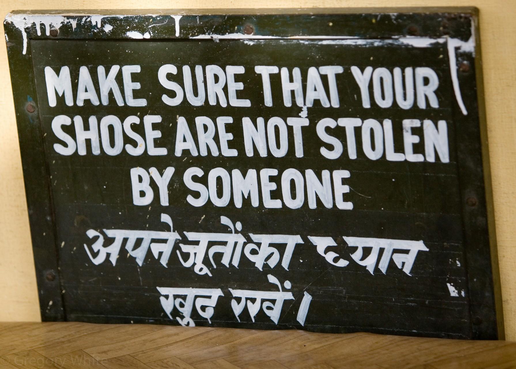 Make sure your shose are not stolen.